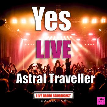 Yes - Astral Traveller (Live)