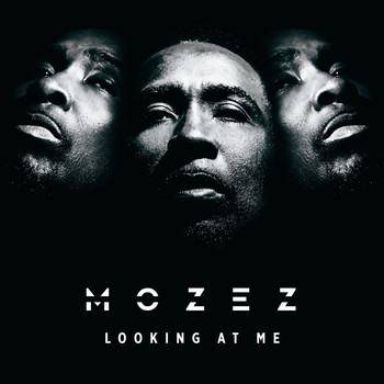 Mozez - Looking At Me