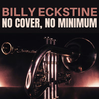 Billy Eckstine - No Cover, No Minimum