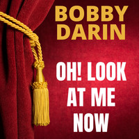 Bobby Darin - Oh! Look At Me Now