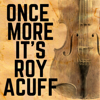Roy Acuff - Once More It's Roy Acuff