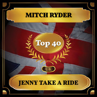 Mitch Ryder - Jenny Take a Ride! (UK Chart Top 40 - No. 33)