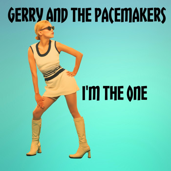 Gerry And The Pacemakers - I'm the One (UK Chart Top 10 - No. 2)