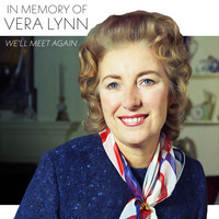 Vera Lynn - In Memory of Vera Lynn - We'll Meet Again