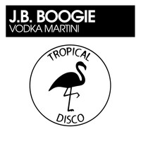J.B. Boogie - Vodka Martini