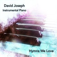 David Joseph - Hymns We Love (Instrumental Piano)
