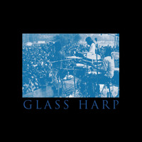 Glass Harp - San Francisco Live '71 (Remastered KSAN Broadcast)