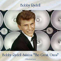 "Bobby Rydell - Bobby Rydell Salutes ""The Great Ones"" (Remastered 2020)"