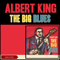 Albert King - The Big Blues (Album of 1963)