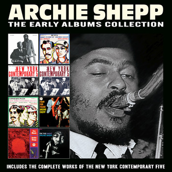 Archie Shepp - The Early Albums Collection