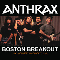 Anthrax - Boston Breakout (Explicit)