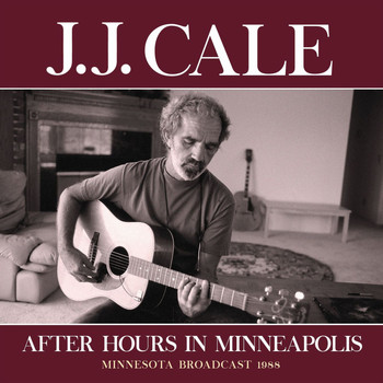 J.J. Cale - After Hours In Minneapolis