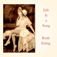Ruth Etting - Life Is a Song