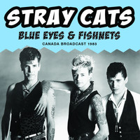 Stray Cats - Blue Eyes & Fishnets