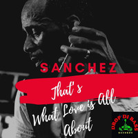 Sanchez - That's What Love Is All About