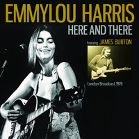 Emmylou Harris - Here And There