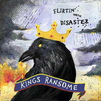 Kings Ransome - Flirtin' with Disaster