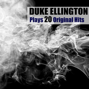Duke Ellington - Plays 20 Original Hits (Remastered)