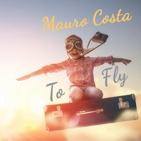 Mauro Costa - To Fly