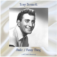 Tony Bennett - Smile / Funny Thing (All Tracks Remastered)