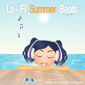 Various Artists - Lo-Fi Summer Beats (Chillout Lofi Lounge Vibes For Relaxation)