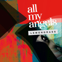 Lemongrass - All My Angels