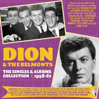 Dion & The Belmonts - The Singles & Albums Collection 1957-62