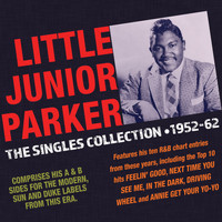 Little Junior Parker - The Singles Collection 1952-62