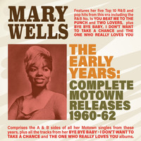 Mary Wells - The Early Years: Complete Motown Releases 1960-62