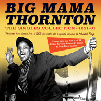 Big Mama Thornton - The Singles Collection 1951-61