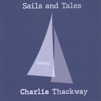 Charlie Thackway - Sails and Tales