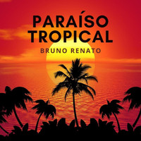 Bruno Renato - Paraíso Tropical
