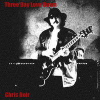 Chris Dair - Three Day Love Down