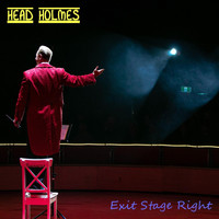 Head Holmes - Exit Stage Right