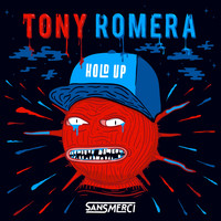 Tony Romera - Hold Up (Explicit)