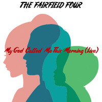 The Fairfield Four - My God Called Me This Morning (Live)
