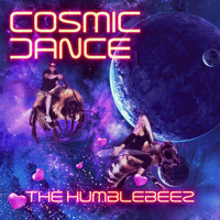 The Humblebeez - Cosmic Dance