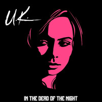 U.K. - In the Dead of Night (Live)