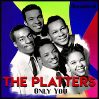 The Platters - Only You (Remastered)
