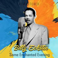 Billy Eckstine - Some Enchanted Evening (Remastered)