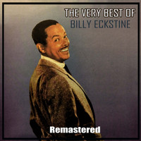 Billy Eckstine - The Very Best of Billy Eckstine (Remastered)