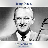 Tommy Dorsey - The Remasters (All Tracks Remastered)