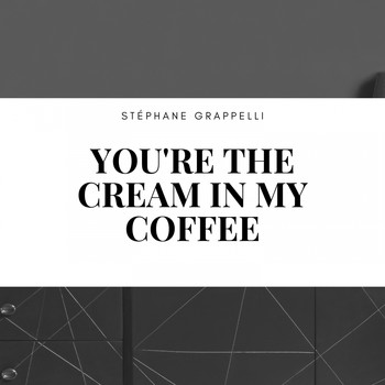 Stéphane Grappelli - You're the Cream in My Coffee
