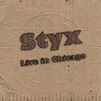 Styx - Live in Chicago (Live)