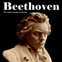 Ludwig van Beethoven - The Ultimate Symphony Collection
