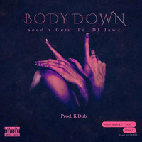 Seed - Body Down (Explicit)