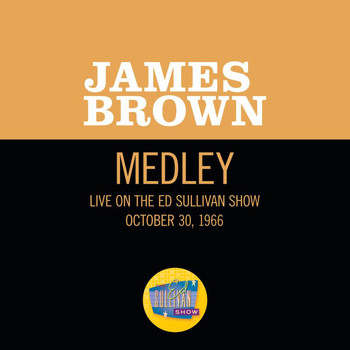 James Brown - Please, Please, Please/Night Train (Medley/Live On The Ed Sullivan Show, October 30, 1966)