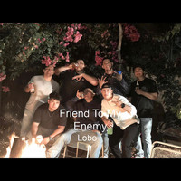 Lobo - Friend To My Enemy (Explicit)