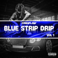 Cashflow - Blue Strip Drip (Explicit)