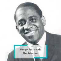 Mongo Santamaria - Mongo Santamaria - The Selection